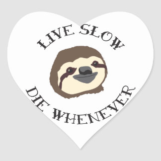 Sloth Motto - Live Slow Die Whenever Stickers