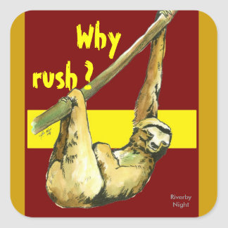 Sloth -Why Rush? Square Sticker