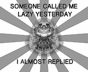 Sloth Meme T-Shirts & Shirt Designs | Zazzle com au