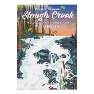 Slough Creek,Yellowstone national park Poster