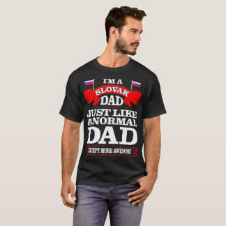 Slovak Dad Just Like Normal Dad Father Day Tshirt