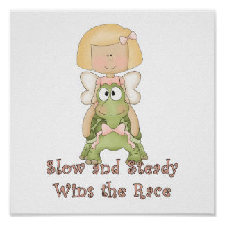 Slow and Steady Wins Race Poster