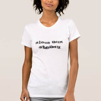 Slow and steady wins the race shirt