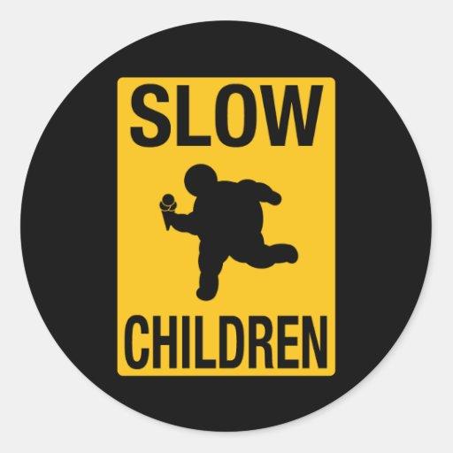 Slow Children fat kid street sign parody funny Round Sticker