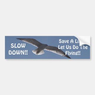 SLOW DOWN!!, Save A Lif... Bumper Sticker