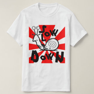 Slow down! T-Shirt