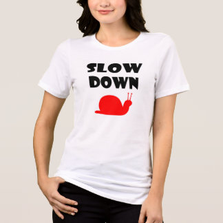 slow down womens t-shirt