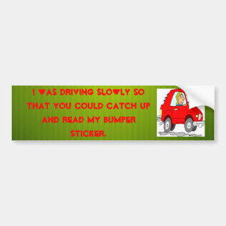 slow driver bumper sticker