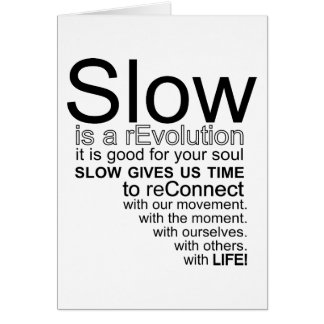 Slow Is a reEvolution Manifesto Card