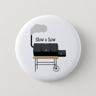 Slow & Low 6 Cm Round Badge