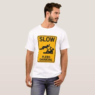 Slow Plebs Drinking T-Shirt