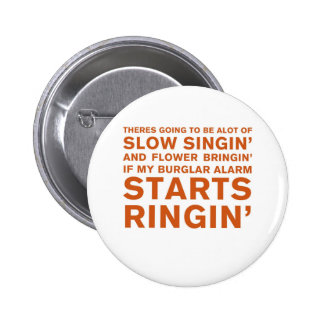 Slow Singin Pinback Buttons