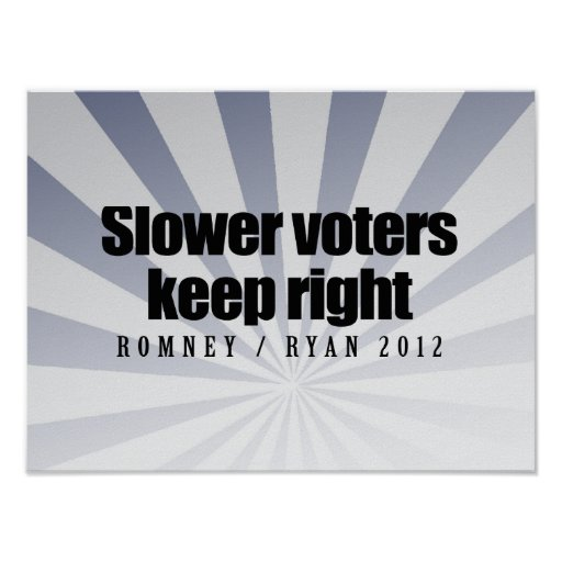 SLOWER VOTERS KEEP RIGHT.png Print