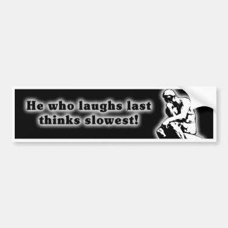 Slowest Thinker Bumper Sticker