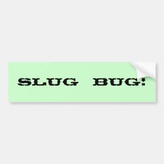 Slug  BUG! Bumper Sticker