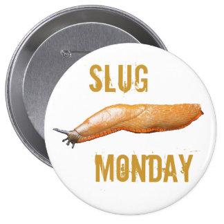 Slug Monday Button
