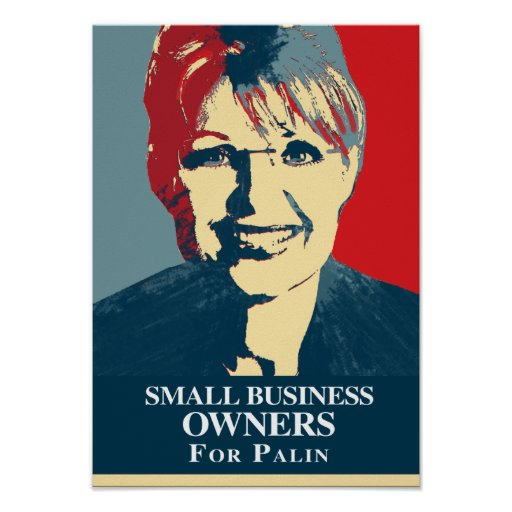 SMALL BUSINESS OWNERS FOR PALIN POSTERS