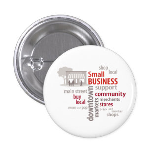 Small Business, Shop Local, Buy Local Pinback Button
