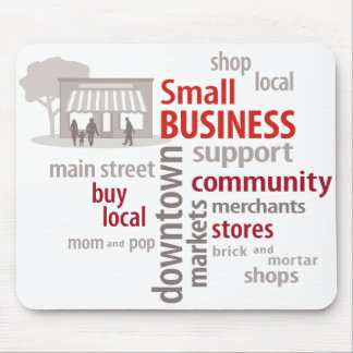 Small Business, Shop Local, Buy Local Mousepad