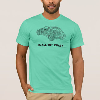 Small But Crazy T-Shirt