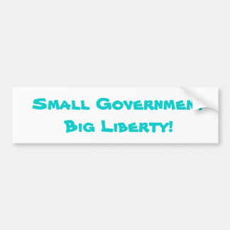 Small Government Big Liberty! Bumper Sticker