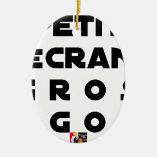 Small screen, LARGE EGOS - Word games Ceramic Ornament