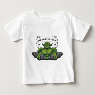 SMALL YOU ARE...GAIN YOU MUST BABY T-Shirt