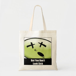 Small You Don't Look Sick Tote