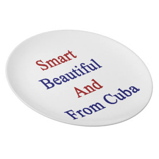 Smart Beautiful And From Cuba Plate