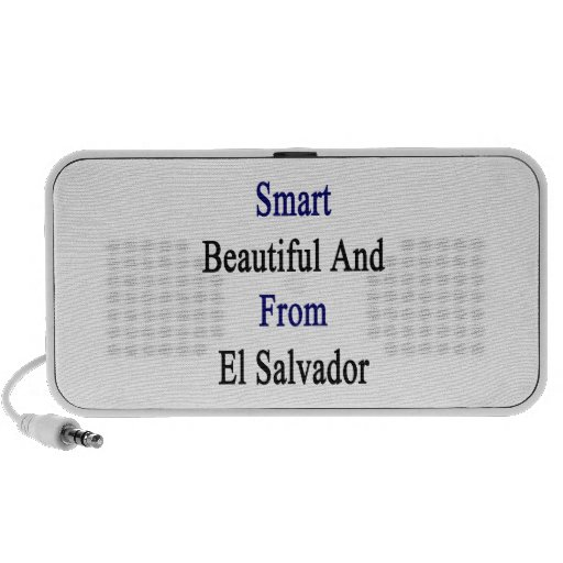 Smart Beautiful And From El Salvador Speakers