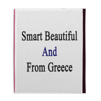 Smart Beautiful And From Greece iPad Folio Covers