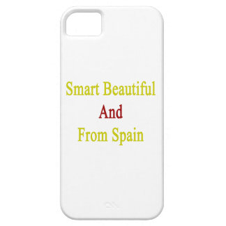 Smart Beautiful And From Spain iPhone 5 Cover