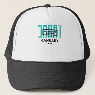 Smart Born In January Babies Birthday Trucker Hat