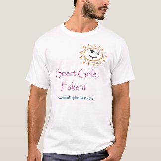 smart girls fake it T-Shirt