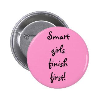 """""""Smart Girls Finish First"""" Button"""