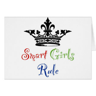 Smart Girls Rule...with Crown Greeting Card