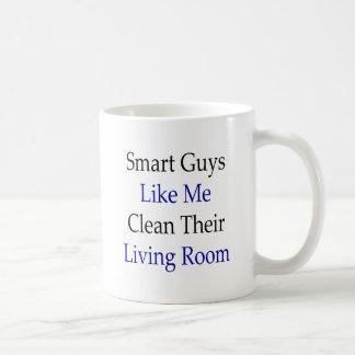 Smart Guys Like Me Clean Their Living Room Coffee Mugs