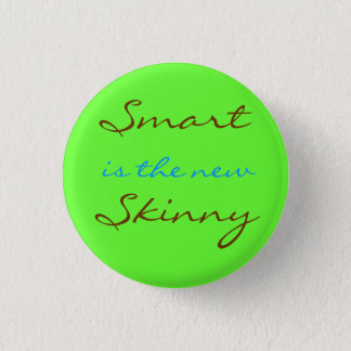 Smart is the New Skinny 3 Cm Round Badge