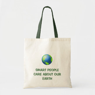 Smart people care about our Earth Budget Tote Bag