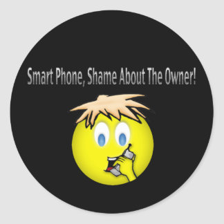 Smart Phone, Shame About the Owner Comedy Shirt Stickers