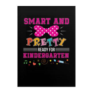 Smart Pretty Ready For Kindergarten Girl Acrylic Wall Art