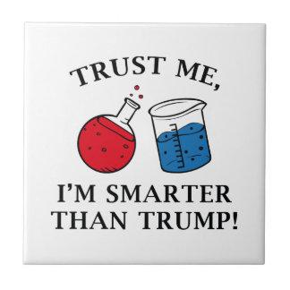 Smarter Than Trump Ceramic Tile