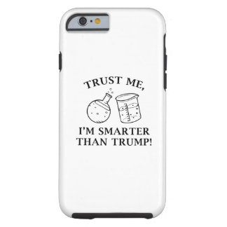 Smarter Than Trump Tough iPhone 6 Case