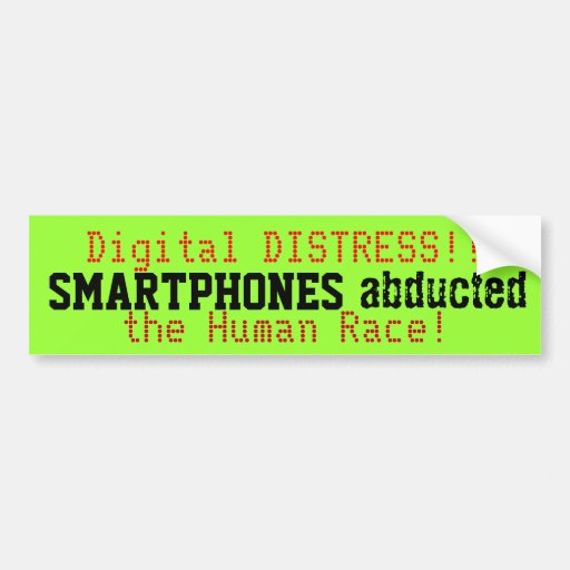 Smartphones Abducted the Human Race Bumper Sticker