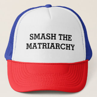 Smash the Matriarchy Trucker Hat
