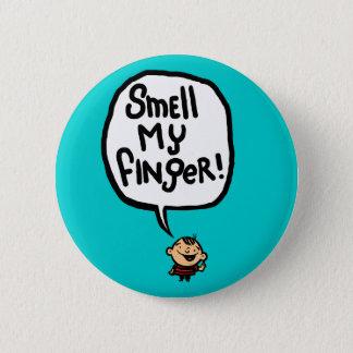Smell My Finger! 6 Cm Round Badge