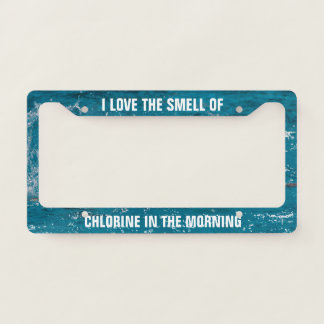 Smell of chlorine in the morning swim water polo licence plate frame