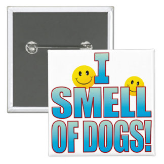 Smell Of Dogs Life B 15 Cm Square Badge