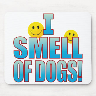 Smell Of Dogs Life B Mouse Pad