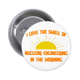 Smell of Nuclear Engineering in the Morning Pins